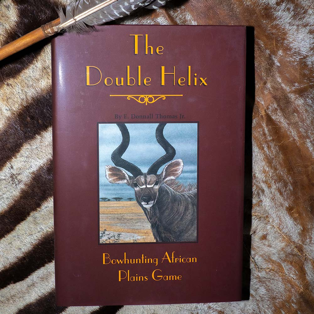The Double Helix: Bowhunting African Plains Game, by E. Don Thomas