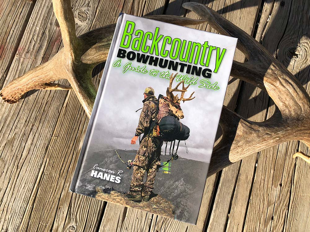 Backcountry Bowhunting: A Guide to the Wild Side, by Cameron Hanes