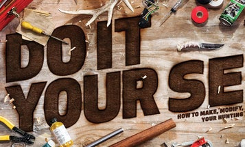 Do It Yourself: How to Make, Fix, and Improve Your Hunting and Fishing Gear