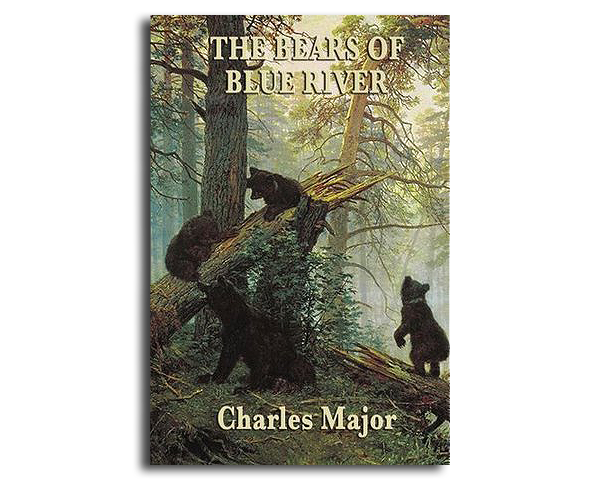 Bears of Blue River by Charles Major