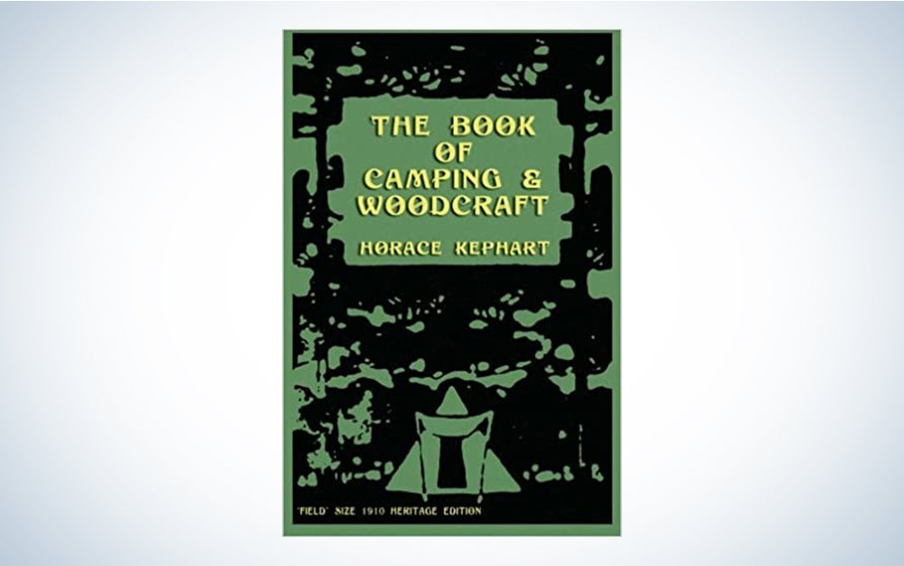 The Book Of Camping And Woodcraft by Horace Kephart