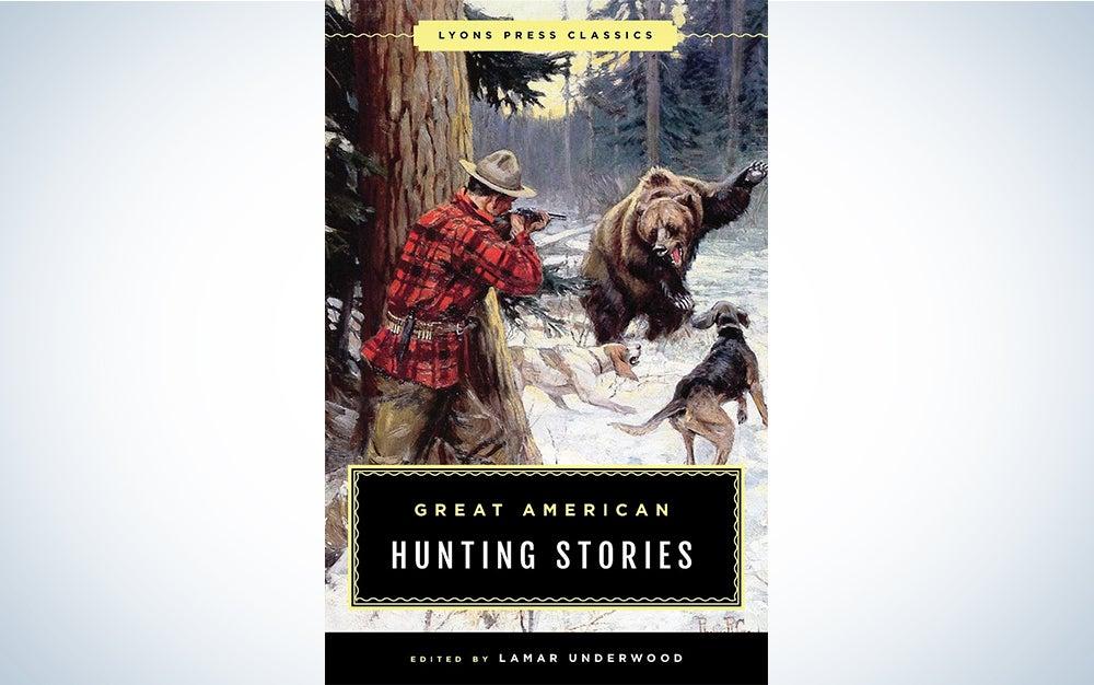 Great American Hunting Stories edited by Lamar Underwood