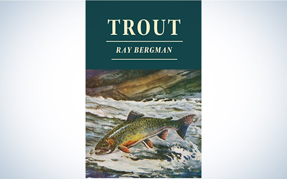 Trout by Ray Bergman.
