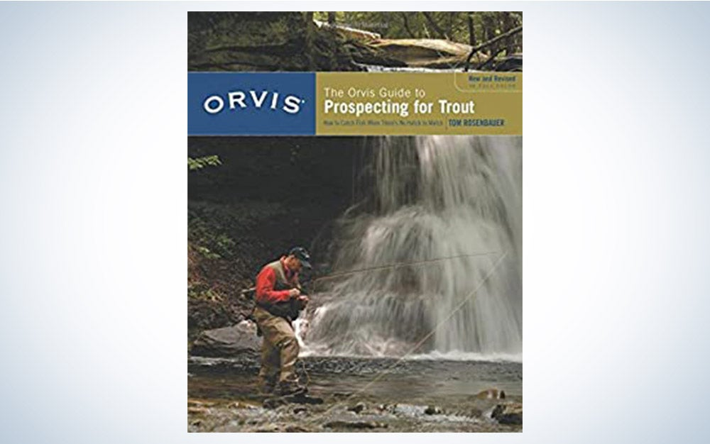 The Orvis Guide to Prospecting for Trout by Tom Rosenbauer