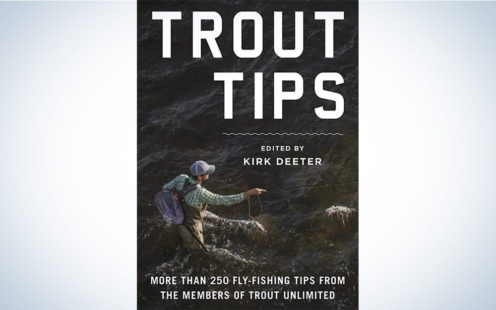 Trout Tips by Kirk Deeter