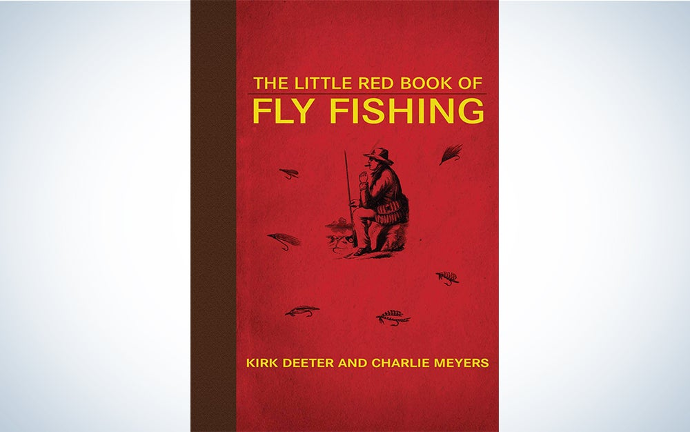 Little Red Book of Fly Fishing by Kirk Deeter and Charlie Meyers