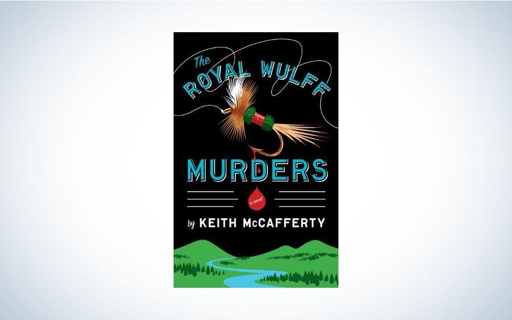 The Royal Wulff Murders by Keith McCafferty